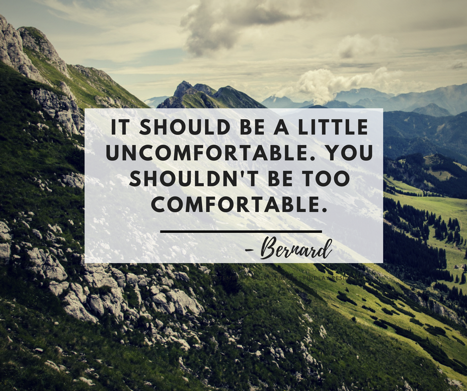 MOTIVATIONAL MONDAY: IT SHOULD BE UNCOMFORTABLE.